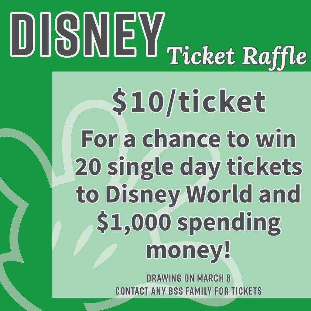 Disney Raffle $10/ticket.  Contact school office to get your now.